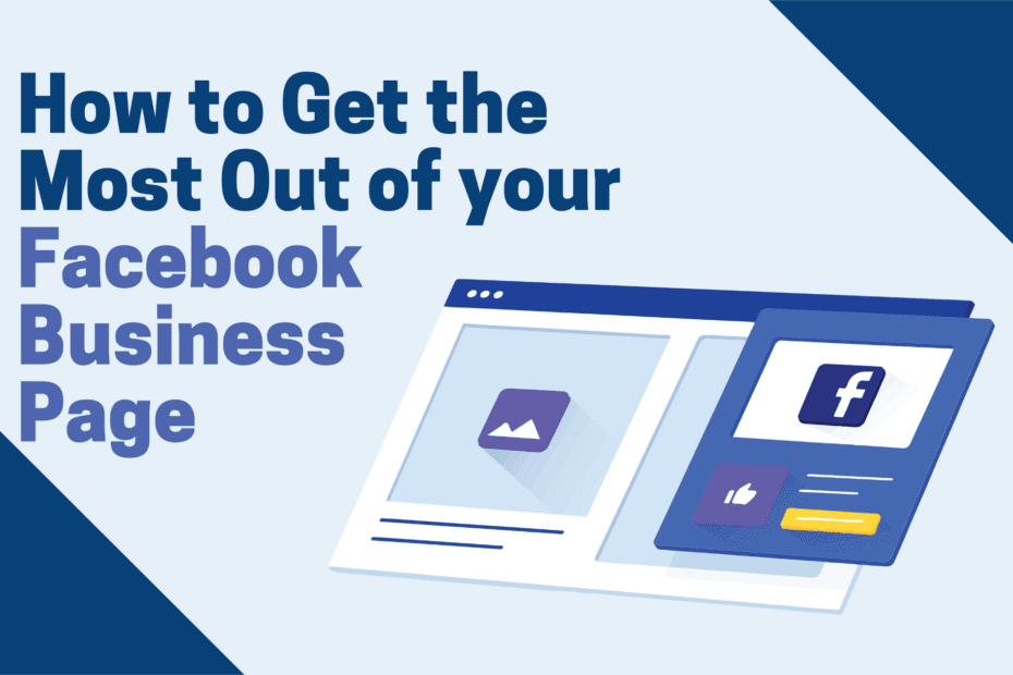 How to Get the Most Out of your Facebook Business Page